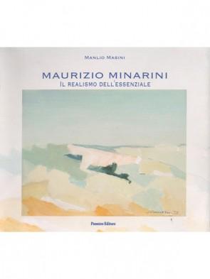 Maurizio Minarini Il realismo dell'essenziale Manlio Masini Panozzo Editore