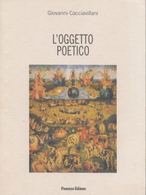 L'oggetto poetico Giovanni Cacciavillani Panozzo Editore