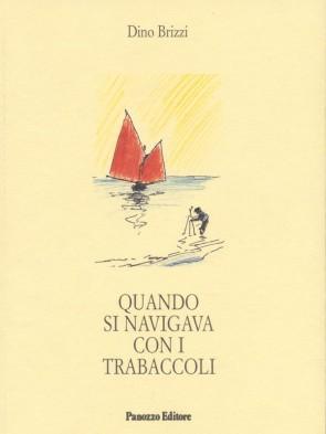 Panozzo-Editore-Quando-si-navigava-con-i-trabaccoli-Dino-Brizzi