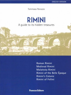 Rimini - A guide to its hidden treasures