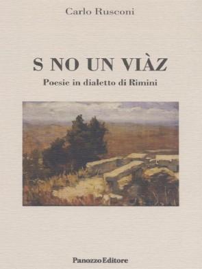 S no un viaz. Poesie in dialetto di Rimini Panozzo Editore