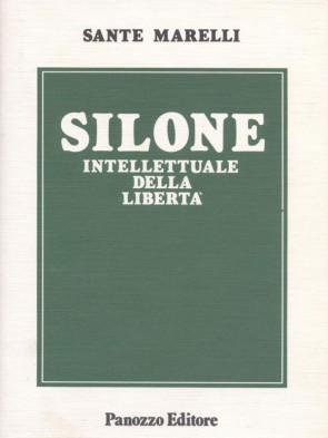 Silone intellettuale della libertà Sante Marelli Panozzo Editore