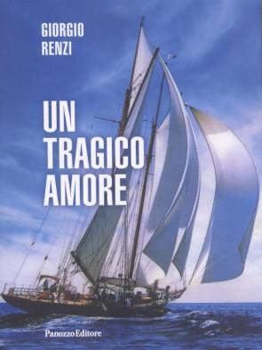 Giorgio Renzi Un tragico amore Panozzo Editore